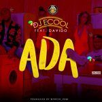 MUSIC:DJ ECool ft Davido – Ada