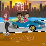MUSIC: Baci Ft. Ice Prince – Follow You (Remix)