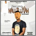 MUSIC: MR Deelong – Halleluyah