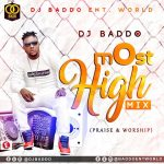 MIXTAPE:Dj Baddo – Most High Mix (Praise & Worship)
