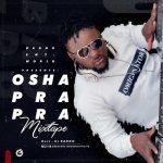 MIXTAPE: Dj Baddo – Osha Pra Pra Mix