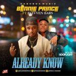 MUSIC: Bennie Prince – Already Know