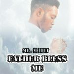 MUSIC: Mr. Mohit — Father Bless Me
