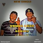 MUSIC: Kowope.. Young Cash