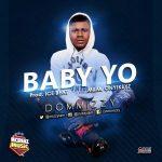 [MUSIC] Dommizzy – Baby Yo(Prod By Ice Beat)