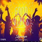 MUSIC: Iyanya – Good Vibes