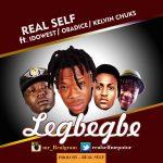 MUSIC:Realself (Mr Real) – Legbegbe Ft Idowest, Obadice & Kelvin Chuks