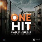 MUSIC: Maze x Mxtreme Ft. Cobhams – One Hit (Afro EDM Refix)