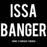 "MUSIC: D'Banj – ""Issa Banger"" Ft. Slimcase X Mr. Real"