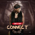 MUSIC: Terry G Papo – Connect (Prod. by Jay Pizzle)
