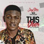 MUSIC: JayGlitz – This Year