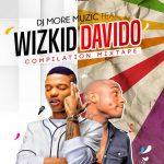 MIXTAPE:DJMoreMuzic – Wizkid & Davido (The Compilation Mixtape) | @djmoremuzic @wizkidayo @iam_davido