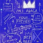 Instrumental:- MI Abaga Ft Dice Ailes – Your Father (Remake By DJ Smith)