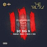 MUSIC: DJ Big N ft. Reekado Banks, Iyanya & YCEE – The Trilogy