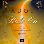 MUSIC: Adol – Ride On (Prod. By Phantom)