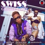 MUSIC: Swiss – Gimme Love