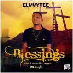 MUSIC: Elmmytee – Blessings