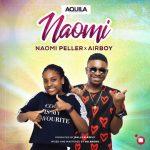 MUSIC: Naomi Peller Ft. Airboy – Naomi