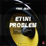 FREE BEAT: 49Beatz – Etini Problem
