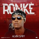 Music: Alvin Spiff – Ronke (prod by Alvin Spiff and Dbliss.)