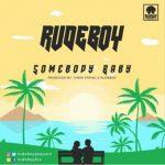 MUSIC: Rudeboy – Somebody Baby