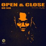 MUSIC: Dr Sid – Open & Close