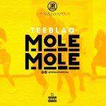 MUSIC: Teeblaq – Mole Mole