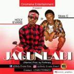 MUSIC: Holy Evans – Jagunlabi Ft. Skies Cee