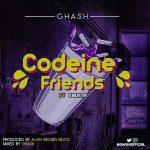 MUSIC: Ghash ft Xbusta – Codeine friends