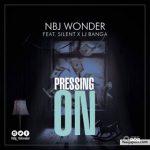MUSIC: Nbj Wonder x Silent x Lj Banga – Pressing On