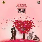 MUSIC: DJ Big N – I'm in Love Ft. Reekado Banks