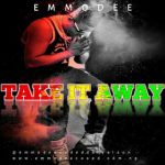 MUSIC+VIDEO: Emmodee – TAKE IT AWAY