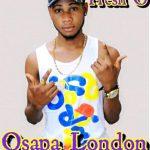 MUSIC: Fresh O – Osapa London