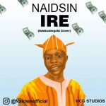 MUSIC: Naidsin – Ire