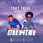 MUSIC: Tony Fresh Ft Dmiydoz – Story Time