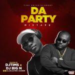 MIXTAPE: DJ Tims x DJ Big N – Da Party Mix