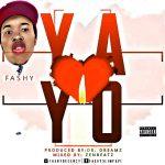 MUSIC: Fashy – Yayo
