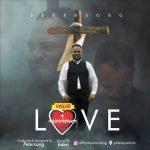 Gospel Music + Video: Peter Song — Your Love
