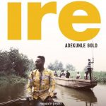 "COMPETITION: Adekunle Gold Presents the ""Ire Story"" Contest [SEE DETAILS HERE]"