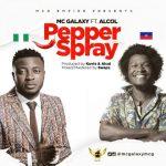 MUSIC: MC Galaxy – Kiss Kiss (Atuke) + Pepper Spray Ft. Alcol