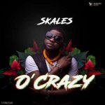 MUSIC: Skales – O'Crazy