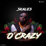 MUSIC: Skales – O'Crazy