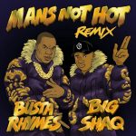 MUSIC: Big Shaq – Man's Not Hot (Remix) Ft. Busta Rhymes