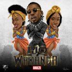 MUSIC: Orezi – Ijo Wakanda