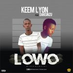 MUSIC: Keem Lyon ft. Dansinzu – Lowo
