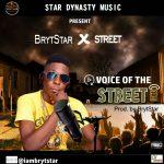 MUSIC: BrytStar – Voice Of The Street_Prod. By BrytStar