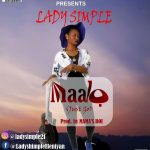 MUSIC: Lady Simple – Maalo (Just go) prod. by Mama's boy