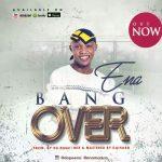 MUSIC: ENA – BANG OVER   @amsoldanew @fordepro