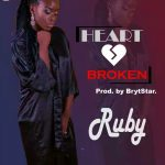 MUSIC: Ruby — Heart Broken