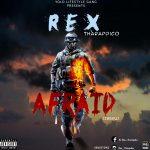MUSIC: Rex_Tharapdico – Afraid